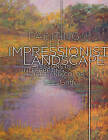Painting The Impressionist Landscape by Lois Griffel (Paperback, 2009)