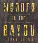 Murder in the Bayou: Who Killed the Women Known as the Jeff Davis 8? by Ethan Brown (CD-Audio, 2016)