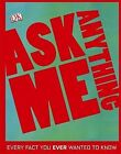 Ask Me Anything by Dorling Kindersley Ltd (Hardback, 2009)