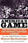 America's Game: The Epic Story of How Pro Football Captured a Nation by Michael Maccambridge (Paperback / softback, 2005)