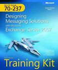MCITP Self-paced Training Kit (Exam 70-237): Designing Messaging Solutions with Microsoft Exchange Server 2007 by Paul Mancuso, David Miller, Sam Sena (Mixed media product, 2008)