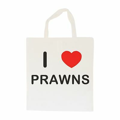 I Love Prawns - Cotton Bag   Size choice Tote, Shopper or Sling