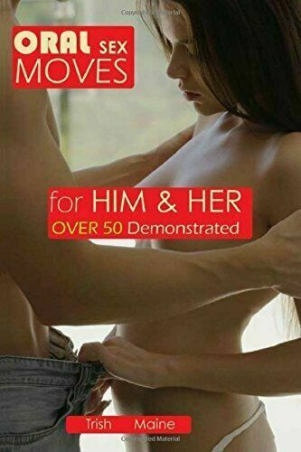 Oral Sex Moves for Him and Her over 50 Demonstrated by