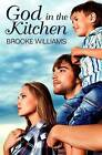 God in the Kitchen by Brooke Williams (Paperback / softback, 2013)