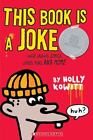 This Book Is a Joke by Holly Kowitt (2004, Paperback)