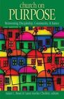 Church on Purpose: Reinventing, Discipleship, Community, & Justice by Judson Press (Paperback / softback, 2015)