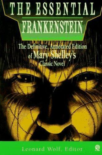 The Essential Frankenstein: The Definitive, Annotated Edition of Mary Shelley's