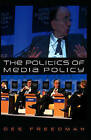 The Politics of Media Policy by Des Freedman (Paperback, 2008)