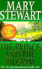 The Prince and the Pilgrim by Mary Stewart (Paperback, 1997)