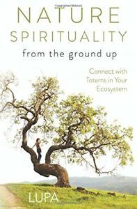 Nature-Spirituality-From-the-Ground-Up-Connect-with-Totems-in-Your-Ecosystem-P