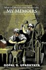 Men of Metals and Materials My Memoires by Gopal S Upadhyaya 9781462018406