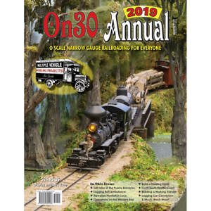 - - JUST PUBLISHED /& NOW AVAILABLE 2019 On30 ANNUAL On30 ANNUAL 2019