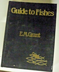 Guide-To-Fishes-by-E-M-Grant-HB-1982-Every-Fish-Pictured-In-Colour