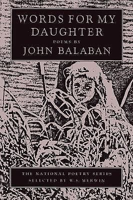 Words for My Daughter by John Balaban