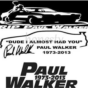 Image Is Loading Dude I Almost Had You Paul Walker Sticker