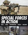 Special Forces in Action: Iraq - Syria - Afghanistan- Africa - Balkans by Alexander Stilwell (Hardback, 2015)