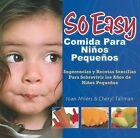 so Easy Comida Para Ninos Pequenos 9780972722773 Paperback