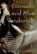 Consuelo and Alva Vanderbilt: The Story of a Daughter and a Mother in the Gilded