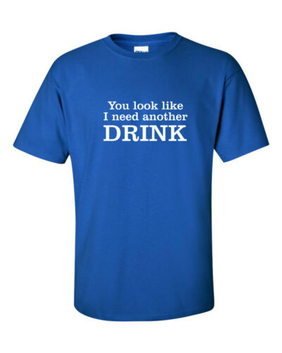 YOU LOOK LIKE I NEED ANOTHER DRINK funny mens t shirt Christmas beer bar pub