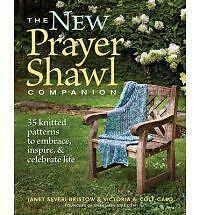 The New Prayer Shawl Companion : 35 Knitted Patterns to Embrace, Inspire and Celebrate Life by Janet Severi Bristow and Victoria A. Cole-Galo (2012, Paperback)