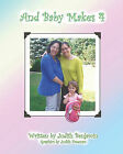 And Baby Makes 4 by Judith Benjamin (Paperback / softback, 2009)