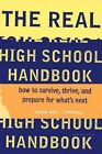 The Real High School Handbook: How to Survive, Thrive, and Prepare for What's Next by Susan Abel Lieberman (Paperback, 1998)