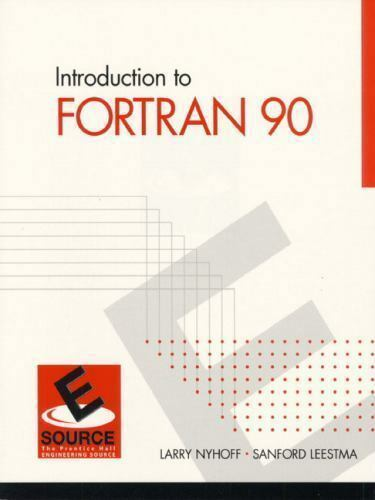 Introduction to FORTRAN 90 (ESource Series)