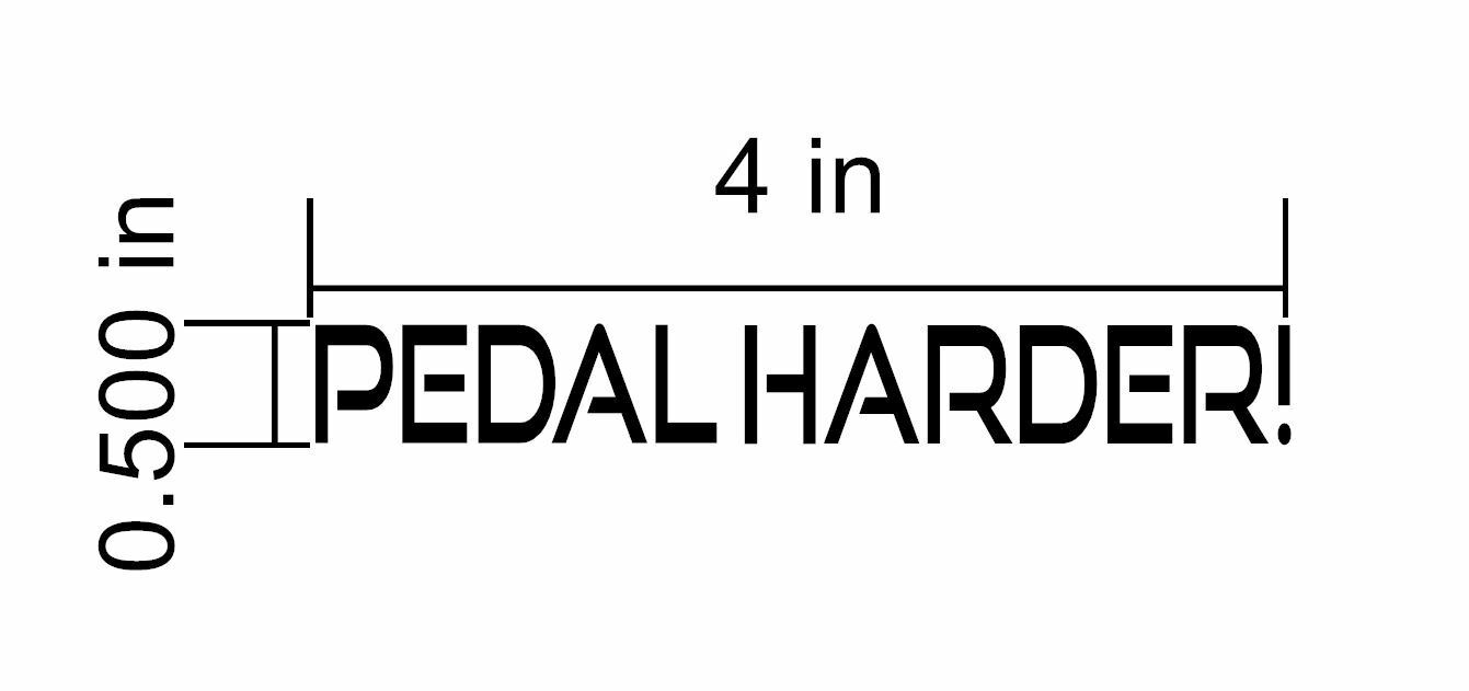 Pedal Harder Mountain Bike Decal Sticker Trail XC Cyclocross Road Tri 2 pcs