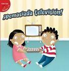 Demasiada Television! (Too Much TV!) by Gladys Moreta (Hardback, 2015)