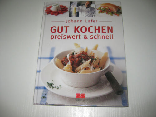 1 von 1 - Gut kochen - preiswert und schnell von Johann Lafer