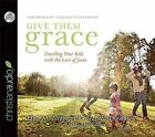 Give Them Grace: Dazzling Your Kids with the Love of Jesus by Jessica Thompson, Elyse M Fitzpatrick (CD-Audio, 2012)