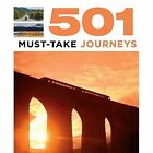 501 Must-Take Journeys by A. Findlay, D. Brown, J. Brown (Paperback, 2013)