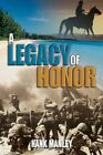 a Legacy of Honor 9781438948492 by Hank Manley Hardcover