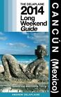 Cancun (Mexico): Delaplaine's 2014 Long Weekend Guide by Andrew Delaplaine (Paperback / softback, 2013)