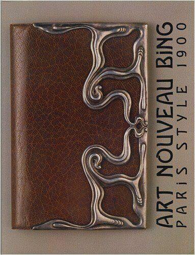 Art Nouveau Bing Paris Style 1900 By Gabriel P Weisberg Trade Paperback For Sale Online Ebay