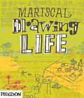 Drawing Life by Phaidon Press Ltd (Hardback, 2009)