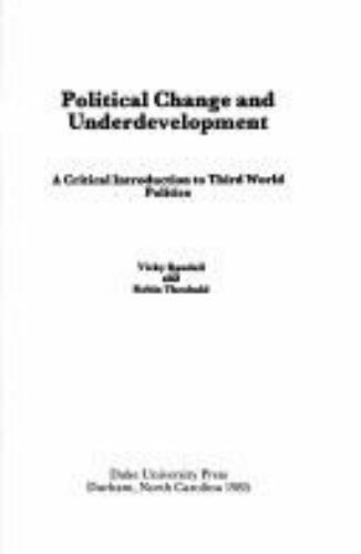 Political Change and Underdevelopment : A Critical Introduction to Third...