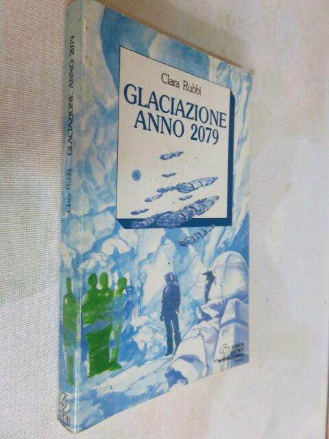 GLACIAZIONE ANNO 2079 Clara Rubbi SEI 1992 romanzo libro di