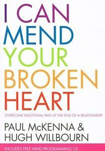 I-Can-Mend-Your-Broken-Heart-by-Paul-McKenna-amp-Hugh-Willbourn-NEW