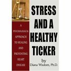 Stress and a Healthy Ticker: On Preventing Heart Disease by Diana Wisdom (Paperback / softback, 2001)