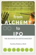 From Alchemy To Ipo: The Business Of Biotechnology Robbins-roth, Cynthia Paperb