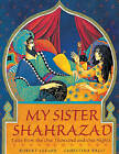 My Sister Shahrazad: Tales from the Arabian Nights by Robert Leeson (Paperback, 2003)