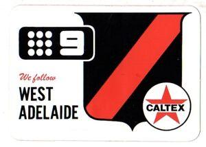 1970-WEST-ADELAIDE-SANFL-FOOTBALL-CLUB-STICKER-ADVERTISING-CALTEX-CHANNEL-9-EXC