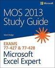 MOS 2013 Study Guide for Microsoft Excel Expert by Mark Dodge (Paperback, 2013)