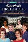 America's First Ladies: A Historical Encyclopedia and Primary Document Collection of the Remarkable Women of the White House by Nancy D. Hendricks (Hardback, 2015)