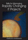 Skills for Managing Rapidly Changing IT Projects by Fabrizio Fioravanti (Hardback, 2005)