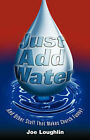 Just Add Water by Joe Loughlin (Paperback / softback, 2007)