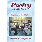 Poetry in Motion Rhyming to The Rhythm 9781434373328 by Marvin W. Jr. Rodgers