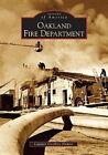 Oakland Fire Department by Captain Geoffrey Hunter (Paperback / softback, 2005)