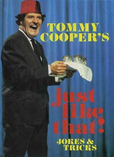 Just Like That!: Jokes and Tricks,Tommy Cooper